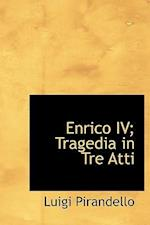 Enrico IV; Tragedia in Tre Atti