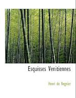 Esquisses Venitiennes af Henri de Regnier, Henri De Rgnier