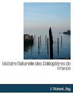 Histoire Naturelle Des Col Opt Res de France af E. Mulsant, Rey
