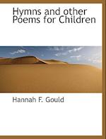 Hymns and Other Poems for Children af Hannah Flagg Gould