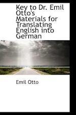 Key to Dr. Emil Otto's Materials for Translating English Into German af Emil Otto