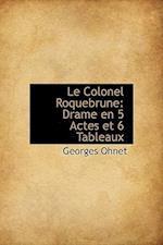 Le Colonel Roquebrune af Georges Ohnet