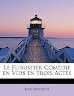 Le Flibustier Comedie En Vers En Trois Actes