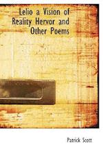 Lelio a Vision of Reality Hervor and Other Poems