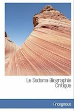 Le Sodoma Biographie Critique