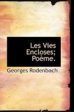 Les Vies Encloses; Poème.