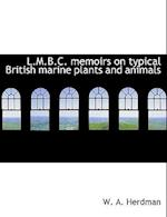L.M.B.C. Memoirs on Typical British Marine Plants and Animals af W. a. Herdman