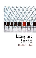 Luxury and Sacrifice