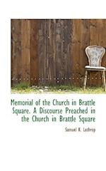 Memorial of the Church in Brattle Square. a Discourse Preached in the Church in Brattle Square af Samuel K. Lothrop
