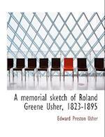 A Memorial Sketch of Roland Greene Usher, 1823-1895