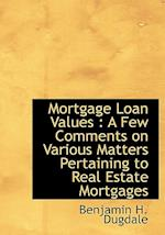 Mortgage Loan Values af Benjamin H. Dugdale