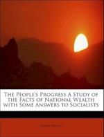 The People's Progress a Study of the Facts of National Wealth with Some Answers to Socialists af Frank Ireson