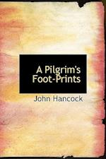 A Pilgrim's Foot-Prints af John Hancock