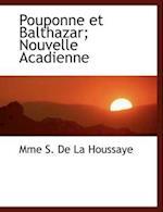 Pouponne Et Balthazar; Nouvelle Acadienne