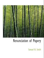 Renunciation of Popery af Samuel B. Smith