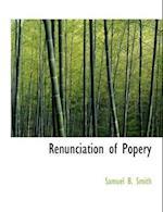 Renunciation of Popery af Samuel B. Smith