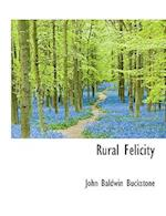 Rural Felicity af John Baldwin Buckstone