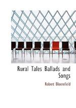 Rural Tales, Ballads, and Songs af Robert Bloomfield