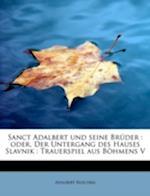 Sanct Adalbert Und Seine Br Der af Adalbert Ruschka