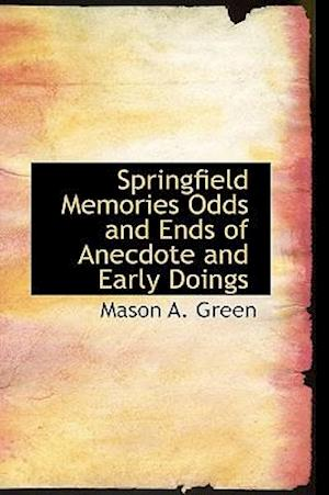 Springfield Memories Odds and Ends of Anecdote and Early Doings