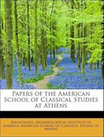 Papers of the American School of Classical Studies at Athens