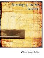 Soteriology of the New Testament af William Porcher Dubose