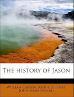 The History of Jason af John James Munro, Raoul Le F. Vre, William Caxton