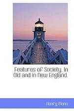 Features of Society. in Old and in New England.