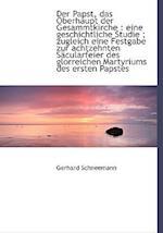Der Papst, Das Oberhaupt Der Gesammtkirche af Gerhard Schneemann