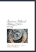 American Political History 1763-1876 af Alexander Johnston, James Albert Woodburn