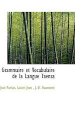 Grammaire Et Vocabulaire de La Langue Taensa af Lucien Jean, J. -D Haumont, Jean Parisot