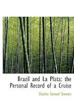 Brazil and La Plata af Charles Samuel Stewart