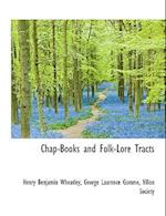 Chap-Books and Folk-Lore Tracts af George Laurence Gomme, Henry Benjamin Wheatley