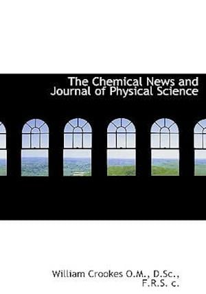 The Chemical News and Journal of Physical Science