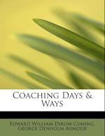 Coaching Days & Ways af George Denholm Armour, Edward William Dirom Cuming