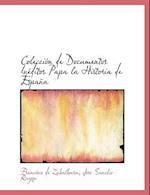 Colección de Documentos Inéditos Papa la Historia de España af Francisco De Zabalburu, Jose Sancho Rayon