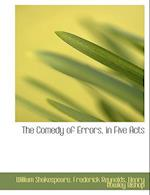 The Comedy of Errors, in Five Acts af Henry Rowley Bishop, Frederick Reynolds, William Shakespeare