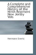 A Complete and Comprehensive History of the Ninth Regiment New Jersey Vols