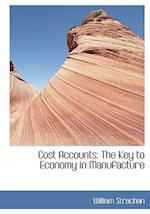 Cost Accounts: The Key to Economy in Manufacture