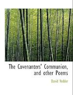 The Covenanters' Communion, and Other Poems af David Vedder