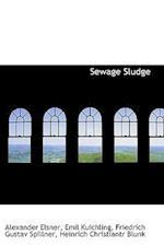 Sewage Sludge af Friedrich Gustav Spillner, Emil Kuichling, Alexander Elsner