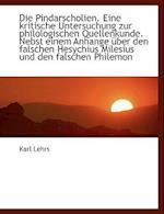 Die Pindarscholien. Eine Kritische Untersuchung Zur Philologischen Quellenkunde. Nebst Einem Anhange af Karl Lehrs