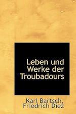 Leben Und Werke Der Troubadours af Friedrich Diez, Karl Bartsch