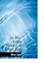 Les Deux Écoles: Comédie en Quatre Actes af Capus
