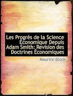 Les Progrès de la Science Économique Depuis Adam Smith: Revision des Doctrines Économiques