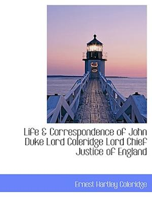 Life & Correspondence of John Duke Lord Coleridge Lord Chief Justice of England