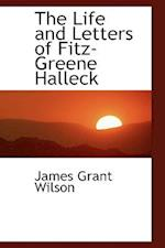 The Life and Letters of Fitz-Greene Halleck af James Grant Wilson