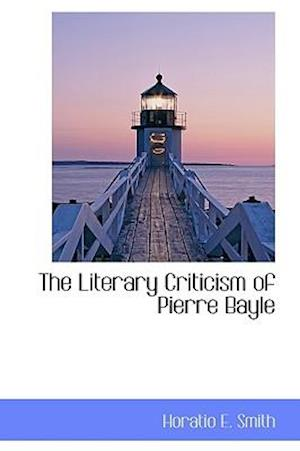 The Literary Criticism of Pierre Bayle
