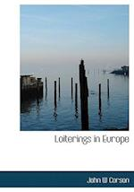 Loiterings in Europe af John W. Corson