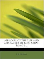 Memoirs of the Life and Character of Mrs. Sarah Savage ...